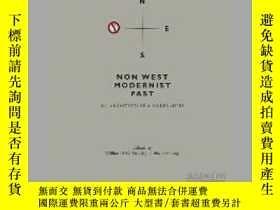 二手書博民逛書店Non罕見West Modernist Past: On Architecture & Modernities
