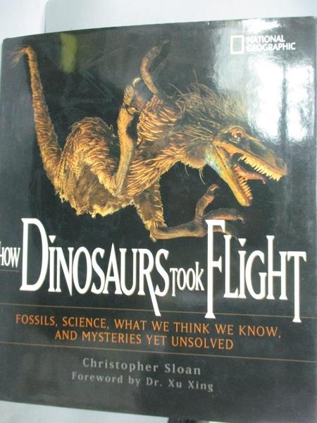【書寶二手書T4/動植物_WDM】How Dinosaurs Took Flight: The Fossils…_Slo