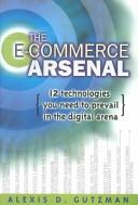 二手書《The E-commerce Arsenal: 12 Technologies You Need to Prevail in the Digital Arena》 R2Y ISBN:0814406238