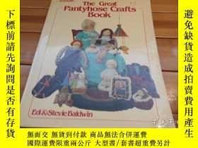 二手書博民逛書店The罕見Great Pantyhose Crafts Book