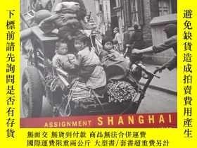 二手書博民逛書店assignment罕見shanghai — photographs on the eve revolution