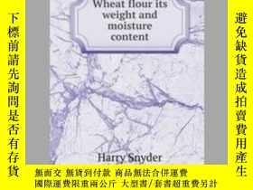 二手書博民逛書店Wheat罕見flour its weight and moisture contentY405706 Har