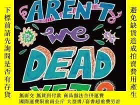 二手書博民逛書店Why罕見Aren t We Dead Yet?Y256260 Idan Ben-barak Scribe U