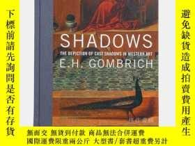 二手書博民逛書店Shadows陰影:西方藝術中投影的描繪 Gombrich,罕見