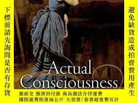 二手書博民逛書店Actual罕見Consciousness Volume:Author(s):Ted HonderichY40
