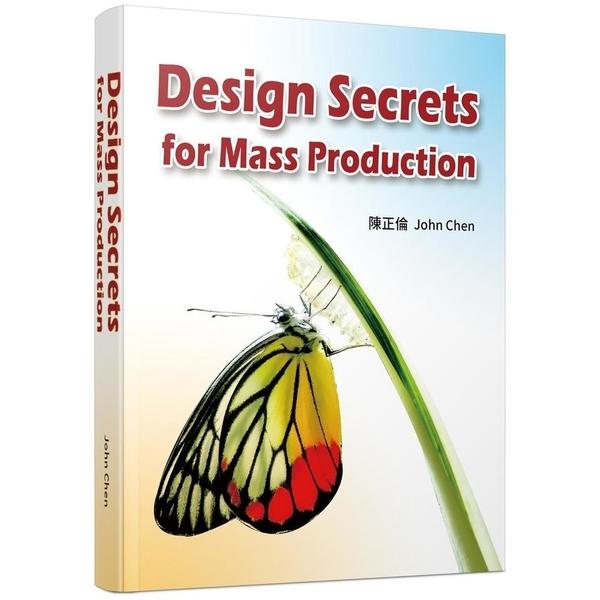 Design Secrets for Mass Production