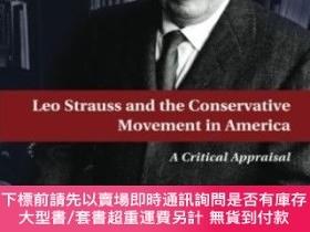 二手書博民逛書店Leo罕見Strauss And The Conservative Movement In AmericaY2