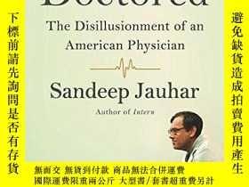 二手書博民逛書店Doctored:罕見The Disillusionment of an American Physician