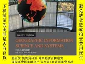 二手書博民逛書店Geographic罕見Information Science and Systems, 4th Edition奇