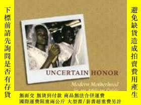二手書博民逛書店Uncertain罕見Honor: Modern Motherhood In An African Crisis-