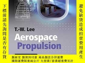 二手書博民逛書店Aerospace罕見Propulsion-航天推進Y436638 T. W. Lee Wiley 2013