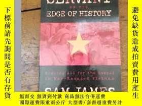 二手書博民逛書店SERVANT罕見ON THE EDGE OF HISTORY【