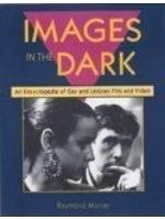 二手書博民逛書店《Images in the Dark: An Encyclopedia of Gay and Lesbian Film and Video》 R2Y ISBN:1880707012
