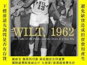 二手書博民逛書店Wilt,罕見1962 : The Night of 100 Points and the Dawn of a N
