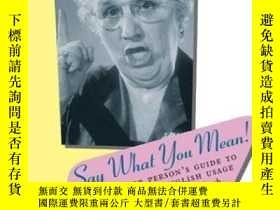 二手書博民逛書店Say罕見What You Mean!Y255562 R. L. Trask David R Godine