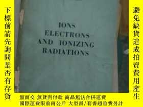 二手書博民逛書店IONS,ELECTRONS,AND罕見IONIZING RAD