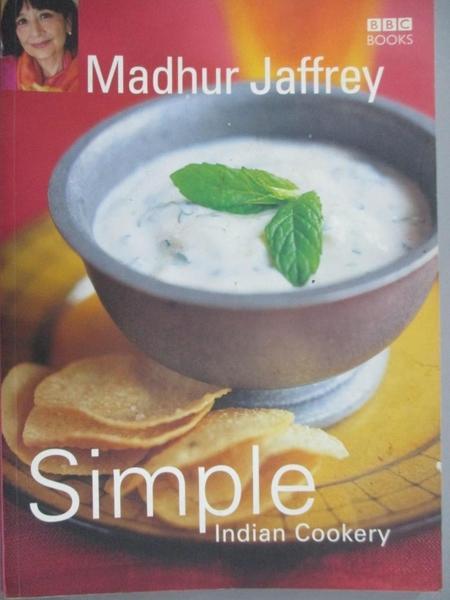 【書寶二手書T4/餐飲_XEK】Simple Indian Cookery: Step By Step To Everyone's Favorite Indian Recipes_Jaffrey, Madhur