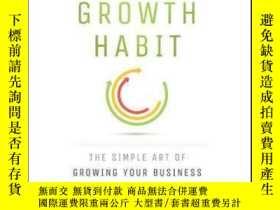 二手書博民逛書店The罕見Revenue Growth Habit: The Simple Art of Growing Your