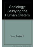 二手書博民逛書店 《Sociology : studying the human system》 R2Y ISBN:0876208146│JonathanH.Turner