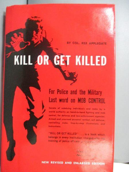 【書寶二手書T1/體育_NCR】Kill or Get Killed_Rex Applegate