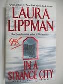 【書寶二手書T6/原文小說_AHZ】In A Strange City_Laura Lippman