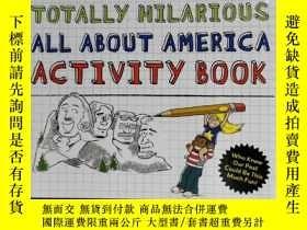 二手書博民逛書店THE罕見TOTALLY HILARIOUS ALL ABOUT AMERICA ACTIVITY BOOK 兒童