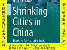 二手書博民逛書店【精裝英文原版收縮城市專題】龍瀛,高舒琦編罕見Shrinking Cities in China: The Oth