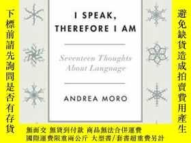二手書博民逛書店I罕見Speak, Therefore I AmY364682 Andrea Moro Columbia Un