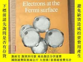 二手書博民逛書店electrons罕見at the fermi surface(P796)Y173412