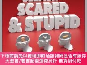 二手書博民逛書店預訂Selfish,罕見Scared And Stupid: Stop Fighting Human Nature