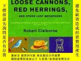 二手書博民逛書店Loose罕見Cannons, Red Herrings, And Other Lost MetaphorsY