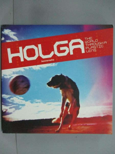 【書寶二手書T2/原文書_HCS】Holga the world through a plastic lens_Lomo