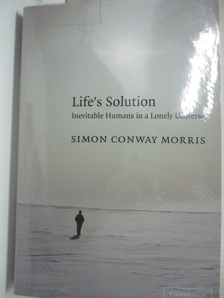 【書寶二手書T2/歷史_KE1】Life's Solution: Inevitable Humans In A Lonely Universe_Morris, Simon Conway