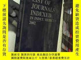 二手書博民逛書店LIST罕見OF JOURNALS INDEXED IN INDEX MEDICUS 2002  2002年MED