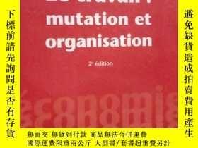 二手書博民逛書店Le罕見travail:mutation et organisa