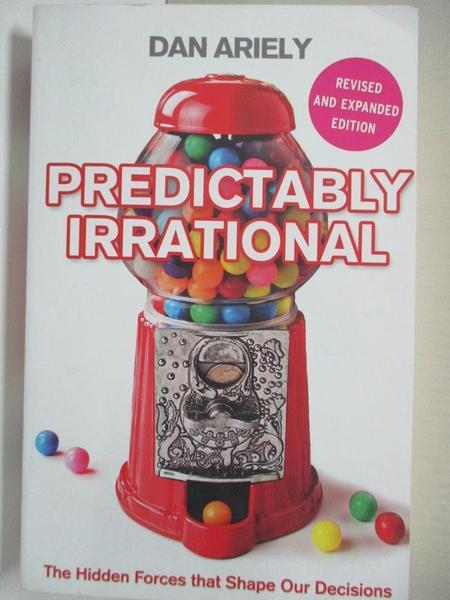【書寶二手書T7/大學商學_ICW】Predictably Irrational: The Hidden Forces That Shape Our Decisions_Dan Ariely