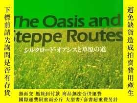 二手書博民逛書店The罕見Oasis and Steppe Routes シルクロード・オアシスと草原の道Y21605 奈良縣