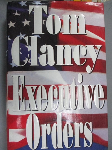 【書寶二手書T2/原文小說_EI4】Executive Orders_Clancy, Tom