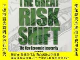 二手書博民逛書店The罕見Great Risk Shift: The New Economic Insecurity And Th