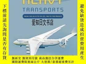 二手書博民逛書店【罕見】2020年出版 Antonov's Heavy Transports: From the An-22 to