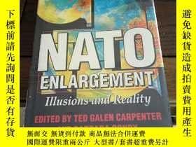 二手書博民逛書店NATO罕見Enlargement: illusions and realityY97152 Carpente