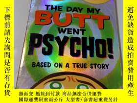 二手書博民逛書店The罕見Day My Butt Went Psycho!Y9212