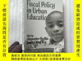 二手書博民逛書店Fiscal罕見Policy in Urban Educatio