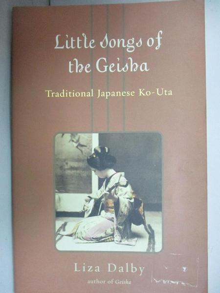 【書寶二手書T6/原文書_CVI】Little Songs of the Geisha_Dalby, Liza