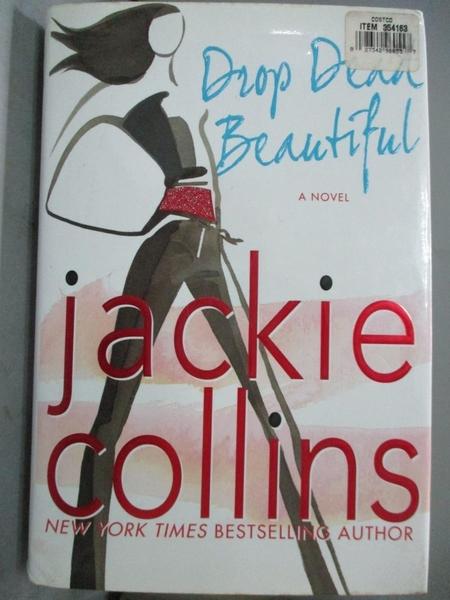 【書寶二手書T6/原文小說_J4P】Drop Dead Beautiful_Jackie Collins