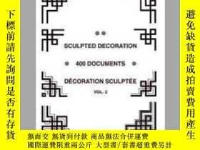 二手書博民逛書店Sculpted罕見Decoration - 400 Documents vol. 2 - Decoration