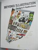 【書寶二手書T3/設計_EWH】Beyond Illustration—Designs & Applicatio