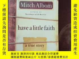 二手書博民逛書店Have罕見a Little Faith: A True Sto