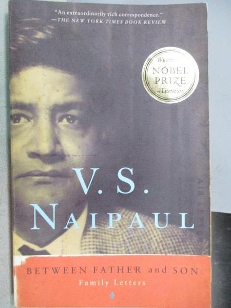 【書寶二手書T1/原文小說_MOQ】Between Father and Son_V.S. Naipaul