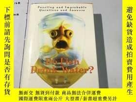 二手書博民逛書店英文原版:Do罕見Fish Drink Water?: Puzz